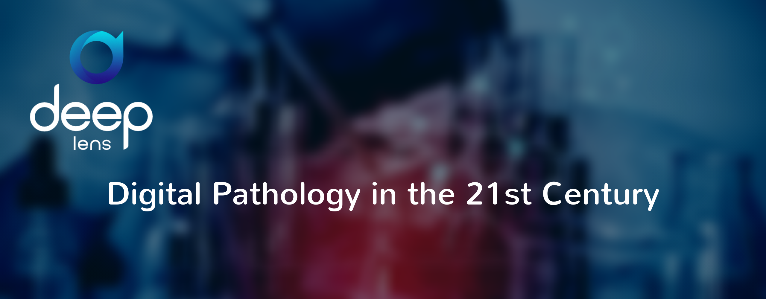 Copy of Deep Lens Digital Pathology Service 2560 _1000 (4)